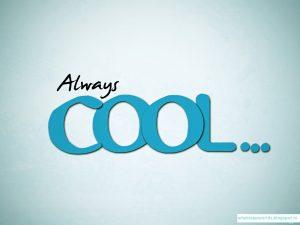 Always cool