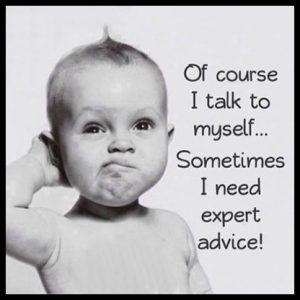 Talk to myself sometimes