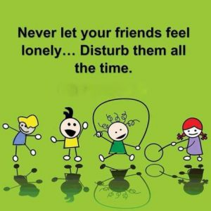 Never feel lonely