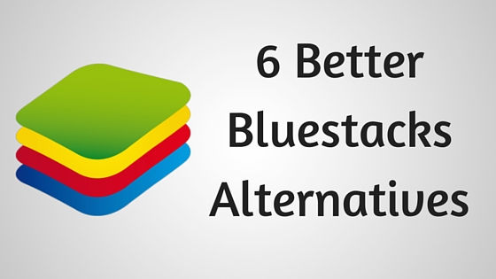 Bluestacks Alternatives